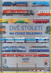 Dvě století na české železnici  (odkaz v elektronickém katalogu)