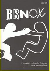Brnox : průvodce brněnským Bronxem : akce Kateřiny Šedé  (odkaz v elektronickém katalogu)