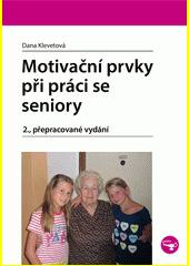 Motivační prvky při práci se seniory  (odkaz v elektronickém katalogu)