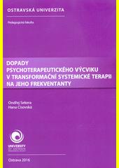 Dopady psychoterapeutického výcviku v transformační systemické terapii na jeho frekventanty  (odkaz v elektronickém katalogu)