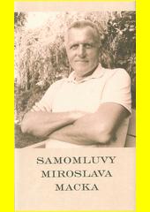 Samomluvy Miroslava Macka (odkaz v elektronickém katalogu)