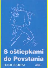 S oštiepkami do Povstania  (odkaz v elektronickém katalogu)