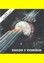 Dialog s vesmírem (odkaz v elektronickém katalogu)