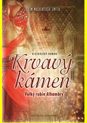 Krvavý kámen : velký rubín Alhambry  (odkaz v elektronickém katalogu)