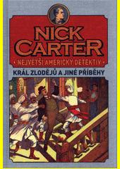 Nick Carter : největší americký detektiv. Král zlodějů a jiné příběhy (odkaz v elektronickém katalogu)