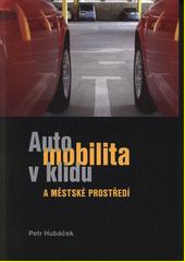 Automobilita v klidu a městské prostředí  (odkaz v elektronickém katalogu)