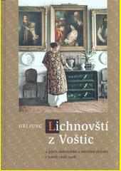 Lichnovští z Voštic a jejich sběratelské a stavební aktivity v letech 1848-1928  (odkaz v elektronickém katalogu)