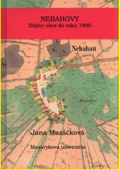 Nebahovy : dějiny obce do roku 1900  (odkaz v elektronickém katalogu)