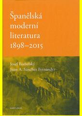Španělská moderní literatura 1898-2015  (odkaz v elektronickém katalogu)