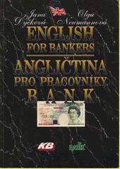 English for bankers = Angličtina pro pracovníky bank  (odkaz v elektronickém katalogu)