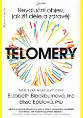 Telomery : revoluční objev, jak žít déle a zdravěji  (odkaz v elektronickém katalogu)