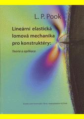 Lineární elastická lomová mechanika pro konstruktéry : teorie a aplikace  (odkaz v elektronickém katalogu)