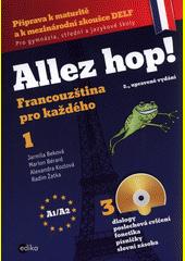 Allez hop! : francouzština pro každého. 1. díl  (odkaz v elektronickém katalogu)