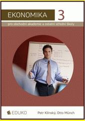 Ekonomika pro obchodní akademie a ostatní střední školy. 3  (odkaz v elektronickém katalogu)