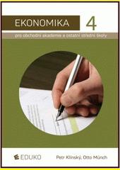 Ekonomika pro obchodní akademie a ostatní střední školy. 4  (odkaz v elektronickém katalogu)