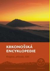 Krkonošská encyklopedie : krajina, příroda, lidé  (odkaz v elektronickém katalogu)