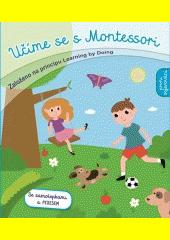 Učíme se s Montessori : založeno na principu Learning by doing. První objevování  (odkaz v elektronickém katalogu)