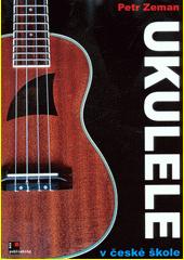Ukulele v české škole  (odkaz v elektronickém katalogu)