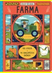 Farma : dívej se , poznej : 100 otázek a 70 odklápěcích okének!  (odkaz v elektronickém katalogu)