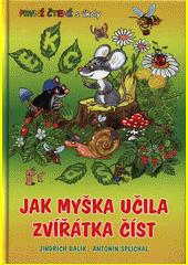 Jak myška učila zvířátka číst  (odkaz v elektronickém katalogu)