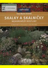 Skalky a skalničky : nejkrásnější rostliny, plánování, výstavba, ošetřování  (odkaz v elektronickém katalogu)
