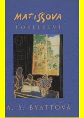Matissova poselství /A.S. Byattová ; [z anglického originálu ...] přeložila Gisela Kubrichtová (odkaz v elektronickém katalogu)