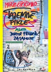 Tajemné pikle, aneb, Doktor Francin zasahuje /Mario Giordano ; [přeložila Iva Procházková ; ilustroval Oldřich Jelen] (odkaz v elektronickém katalogu)