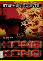 Hong Kong / Stephen Coonts ; přeložila Ivana Jílovcová-Fieldová (odkaz v elektronickém katalogu)