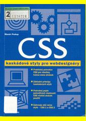 CSS pro webdesignery : kaskádové styly pro webdesignéry  (odkaz v elektronickém katalogu)