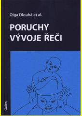 Poruchy vývoje řeči  (odkaz v elektronickém katalogu)
