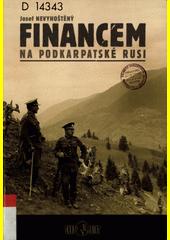 Financem na Podkarpatské Rusi  (odkaz v elektronickém katalogu)