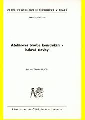 Ateliérová tvorba konstrukční : halové stavby : určeno pro stud. fak. stavební  (odkaz v elektronickém katalogu)
