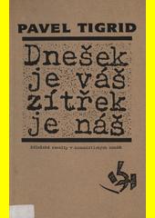 Dnešek je váš, zítřek je náš : dělnické revolty v komunistických zemích  (odkaz v elektronickém katalogu)