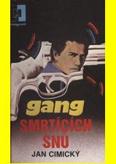 Gang smrtících snů  (odkaz v elektronickém katalogu)