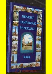 Městské památkové rezervace do kapsy  (odkaz v elektronickém katalogu)