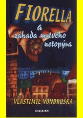Fiorella a záhada mrtvého netopýra : dobrodružství dcery dvorního alchymisty císaře Rudolfa II.  (odkaz v elektronickém katalogu)