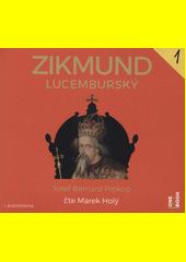 Zikmund Lucemburský : tajné vzpomínky  (odkaz v elektronickém katalogu)
