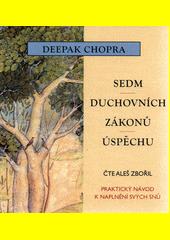 Sedm duchovních zákonů úspěchu  (odkaz v elektronickém katalogu)