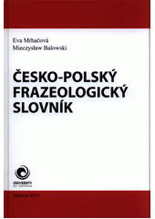 Česko-polský frazeologický slovník  (odkaz v elektronickém katalogu)