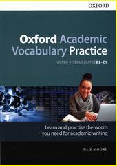 Oxford academic vocabulary practice : upper-intermediate B2-C1  (odkaz v elektronickém katalogu)