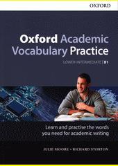Oxford academic vocabulary practice : upper-intermediate B1  (odkaz v elektronickém katalogu)