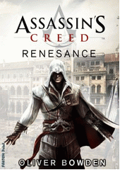 Assassin's creed. Renesance  (odkaz v elektronickém katalogu)