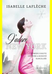 J'adore New York : román o haute couture a rohové kanceláři  (odkaz v elektronickém katalogu)
