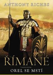 Římané. Orel se mstí  (odkaz v elektronickém katalogu)