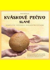 Kváskové pečivo slané : kompletní průvodce kváskovým pečivem  (odkaz v elektronickém katalogu)