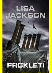Prokletí / Lisa Jackson ; z anglického originálu Close to home ... přeložila Marie Čermáková-Frydrychová