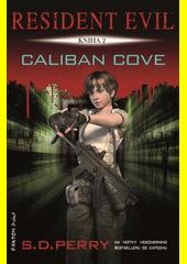 Resident Evil. Caliban cove  (odkaz v elektronickém katalogu)