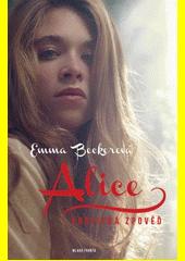 Alice : erotická zpověď  (odkaz v elektronickém katalogu)