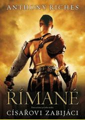Římané. Císařovi zabijáci  (odkaz v elektronickém katalogu)