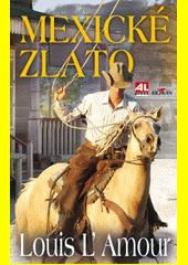 Mexické zlato / Louis L'Amour ; z anglického originálu Catlow přeložil Jan Mrlík (odkaz v elektronickém katalogu)